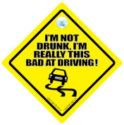 I'm Not Drunk I'm Really This Bad At Driving Car Sign, Car Sign, baby on board, Novelty Car Sign, Drunk, Joke Sign, Fun Sign, Tailgating sign