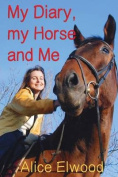 My Diary, My Horse and Me