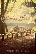 Broken Places: A Memoir