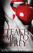Teach Me to Prey
