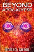 Beyond Apocalypse