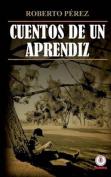 Cuentos de Un Aprendiz [Spanish]