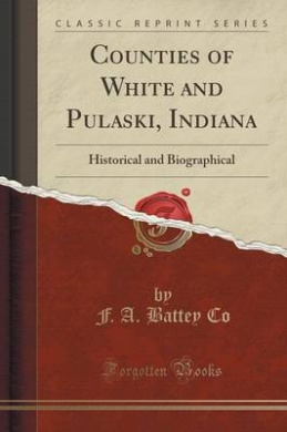 Counties of White and Pulaski, Indiana Download PDF ebooks