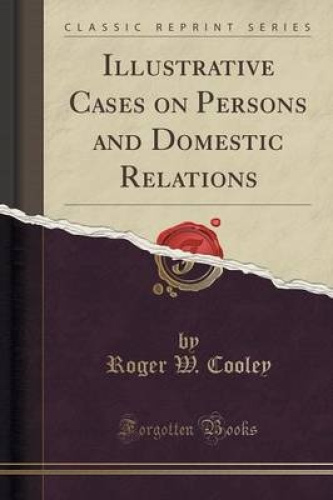 Illustrative-Cases-on-Persons-and-Domestic-Relations-Classic-Reprint-by-Roger