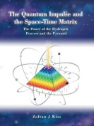 The Quantum Impulse and the Space-Time Matrix