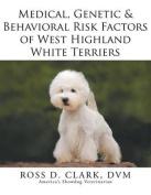 Medical, Genetic & Behavioral Risk Factors of West Highland White Terriers