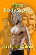 Three Deadly Shadows