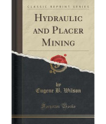 Hydraulic and Placer Mining