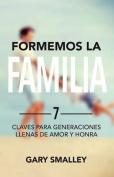 Formemos La Familia [Spanish]