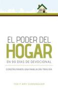 El Poder del Hogar En 90 Dias de Devocional [Spanish]