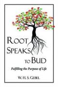 Root Speaks to Bud