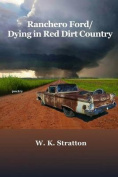 Ranchero Ford/Dying in Red Dirt Country