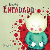 Hoy Estoy... Enfadado [Spanish]