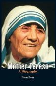 Mother Teresa- A Biography