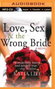 Love, Sex & the Wrong Bride [Audio]