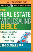 The Real Estate Wholesaling Bible [Audio]