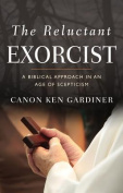 The Reluctant Exorcist