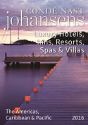 Conde Nast Johansens Luxury Hotels, Inns, Resorts, Spas & Villas the Americas, Caribbean & Pacific