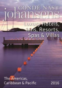 Conde Nast Johansens Luxury Hotels, Inns, Resorts, Spas & Villas the Americas, Caribbean & Pacific