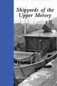 Shipyards of the Upper Mersey