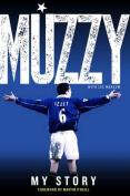 Muzzy: My Story