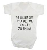 The greatest gift I ever had came from God I call him Dad baby vest bodysuit babygrow