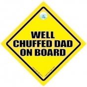 Well Chuffed Dad On Board Car Sign, New Dad Sign, Proud Dad Sign, Well Chuffed Dad, Baby on board Sign for Dads to be, Baby On Board, Baby Sign, Paternity, Maternity, Bumper Sticker, Baby Car Sign, New Daddy Sign, New Dad Sign
