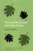 We Own the Forests and Other Poems