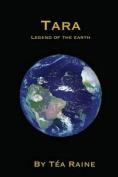 Tara: Legend of the Earth