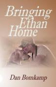 Bringing Ethan Home