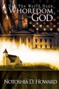 Has the World Gone Whoredom on God