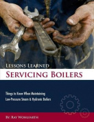 Lessons Learned Servicing Boilers
