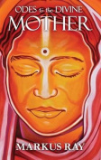 Odes to the Divine Mother