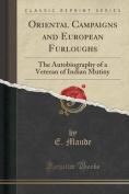 Oriental Campaigns and European Furloughs