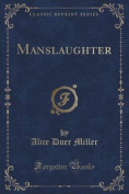 Manslaughter (Classic Reprint)