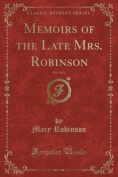 Memoirs of the Late Mrs. Robinson, Vol. 3 of 4
