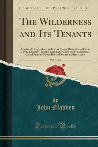 The-Wilderness-and-Its-Tenants-Vol-3-of-3-A-Series-of-Geographical-and-Other