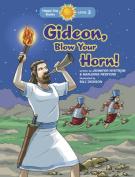 Gideon, Blow Your Horn!