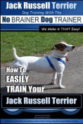Jack Russell Terrier - Dog Training with the No Brainer Dog Trainer - We Make It That Easy! -