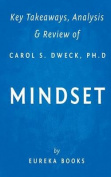 Key Takeaways, Analysis & Review of Carol S. Dweck, PH.D.'s Mindset  : The New Psychology of Success