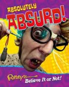 Absolutely Absurd! Ripley's Believe It or Not!