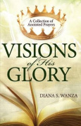 Visions of His Glory