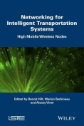 Networking for Intelligent Transportation Systems