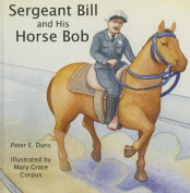 Sergeant Bill and His Horse Bob