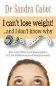 I Can't Lose Weight!