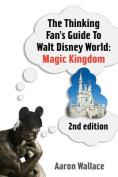 The Thinking Fan's Guide to Walt Disney World