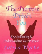 The Purpose Driven You