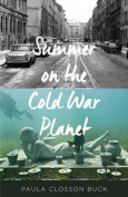 Summer on the Cold War Planet