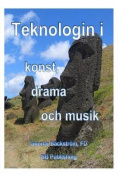 Teknologin I Konst, Drama Och Musik [SWE]