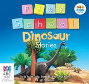 Play School Dinosaur Stories [Audio]
